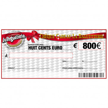 CHEQUE CADEAU BAGUETTERIE 800€