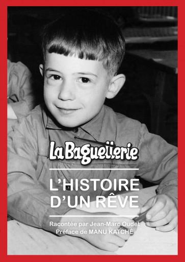 LA BAGUETTERIE L'HISTOIRE D'UN REVE