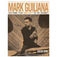 MARK GUILIANA : EXPLORING YOUR CREATIVITY